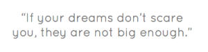 if-your-dreams-dont-scare-you-they-are-not-big